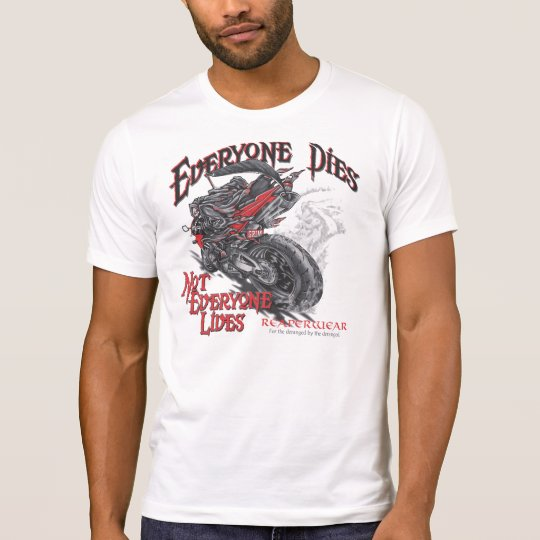 "Camiseta ""Everyone Dies"""