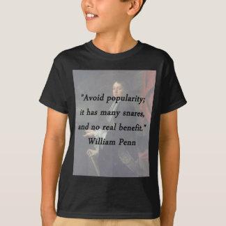 Camiseta Evite a popularidade - William Penn