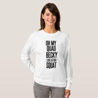 Camiseta exercício engraçado OH MEU OLHAR de BECKY do