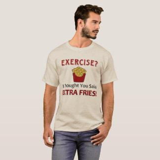 Camiseta Exercício? Eu pensei que você disse fritadas do