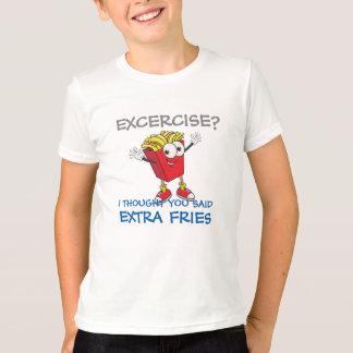Camiseta exercite i pensou que você disse as fritadas do