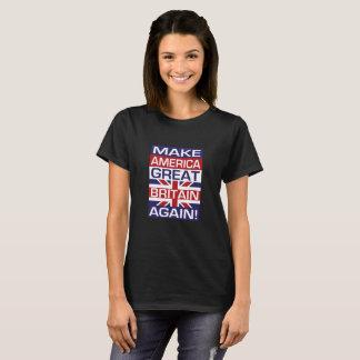 Camiseta Faça América Grâ Bretanha outra vez! - Preto da