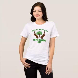 Camiseta Faça cada t-shirt do dia do ambiente do dia