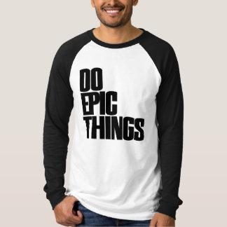 Camiseta Faça coisas épicos