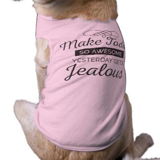 Camiseta Faça hoje citações inspiradores impressionantes