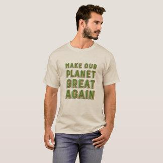 Camiseta Faça nosso excelente do planeta outra vez. Areia.