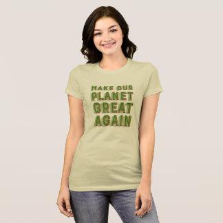 Camiseta Faça nosso excelente do planeta outra vez. Creme