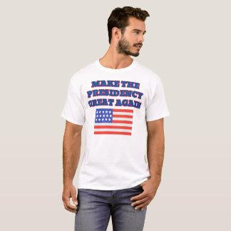 Camiseta Faça o excelente da presidência outra vez