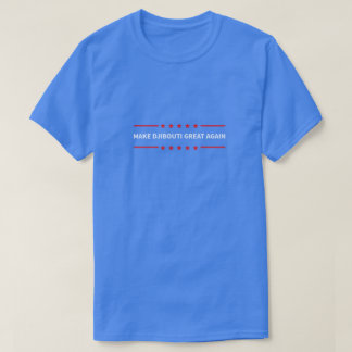 Camiseta Faça o excelente de Djibouti outra vez