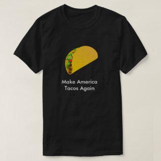Camiseta Faça o Tacos de América outra vez