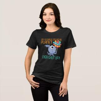 Camiseta Faça pessoas em seu planeta fechado nunca acima do