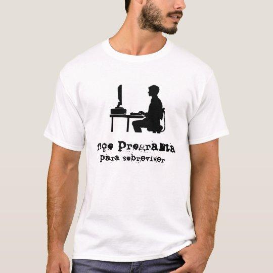 Camiseta Faço programa para sobreviver