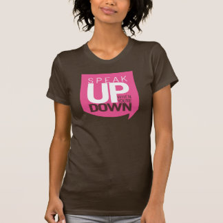"""Camiseta """"Fale acima de quando você é abaixo do t-shirt"""