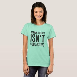 Camiseta FATO: A ciência não é t-shirt subjetivo