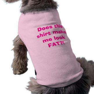 Camiseta Faz esta camisa fazem-me o FAT do olhar?!