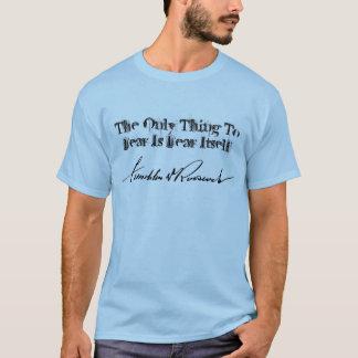 Camiseta FDR Franklin D Roosevelt a ÚNICA COISA ao MEDO…