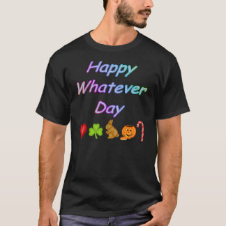 Camiseta Feliz o que dia