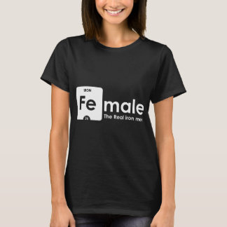 Camiseta Fêmea o homem real do ferro!