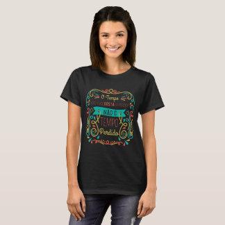 Camiseta Feminina Básica O Tempo que você gosta