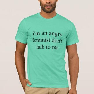 Camiseta feminista irritada