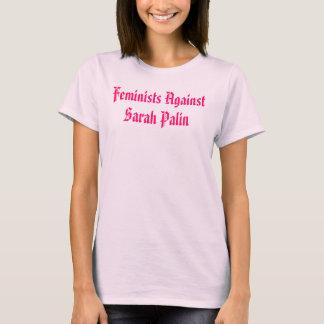 Camiseta Feministas contra a Pro-Escolha de Sarah Palin