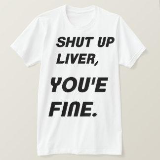 Camiseta Fígado acima fechado, você é muito bem