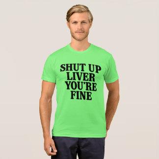 Camiseta Fígado acima fechado você é muito bem