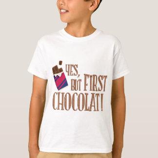 Camiseta first yes, but chocolat