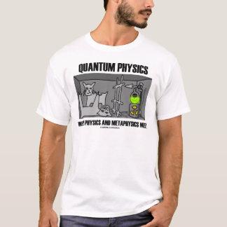 Camiseta Física de quantum onde a física e a metafísica se