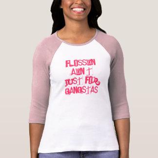 Camiseta Flossin não é apenas para Gangstas! Dental