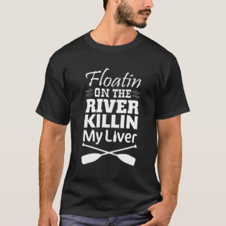 Camiseta Flutuação no rio que mata meu t-shirt do fígado