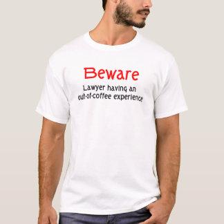 Camiseta Fora do t-shirt do advogado da experiência do café