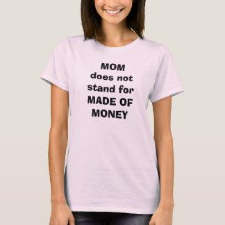 Camiseta forMADE do suporte de MOMdoes não DO DINHEIRO
