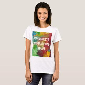 Camiseta Frase inspirada sem sentido