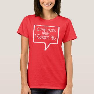 Camiseta Frases - vindas aqui mim ya das ocupas