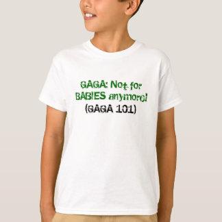 Camiseta GAGA: Não para BEBÊS anymore! , (101 GAGA)