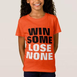 Camiseta Ganhe algum perder nenhuns