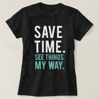 Camiseta Ganhe o tempo, veja coisas minha maneira