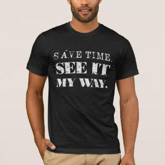 Camiseta Ganhe o tempo. Veja-o minha maneira