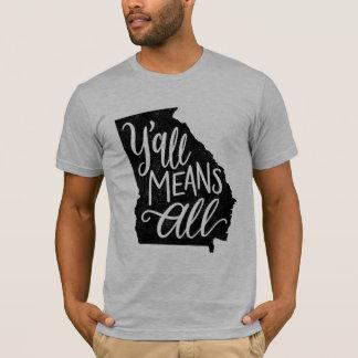 """Camiseta Geórgia """"você significa o t-shirt de todos os"""""""