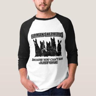 Camiseta German shepherd - porque você não pode ter apenas