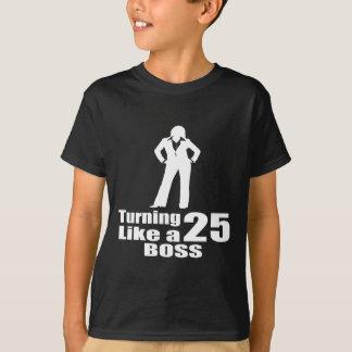 Camiseta Girando 25 como um chefe