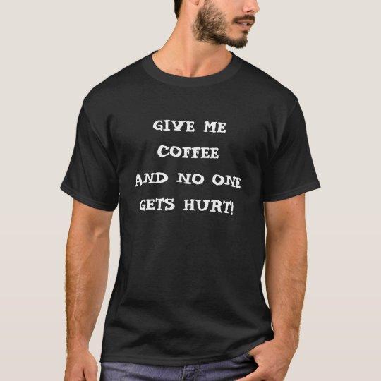 Camiseta Give me coffee - preta