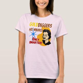 Camiseta Golddiggers é meretrizes. Somente mais esperto!