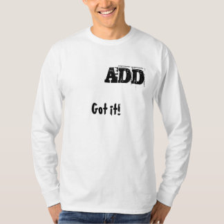 Camiseta Got it! ADD