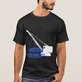 Camiseta Guindaste de esteira rolante orgulhoso do operador