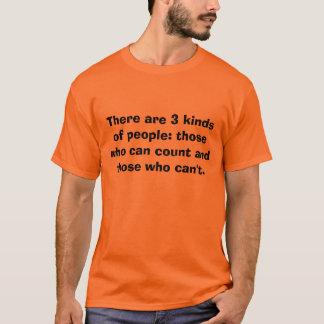 Camiseta Há 3 tipos das pessoas: aqueles que podem coun…