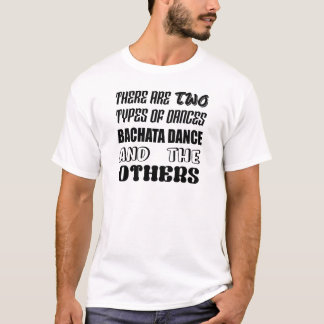 Camiseta Há dois tipos de dança e de ot de Bachata da dança