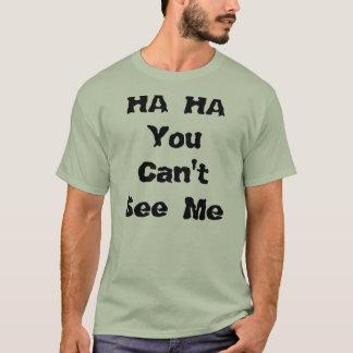 Camiseta HA HA você não pode ver-me