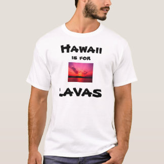Camiseta Havaí é para lavas